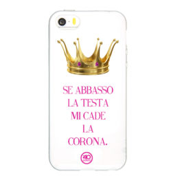 """Cover IPhone """"se abbasso la testa mi cade la corona"""""""