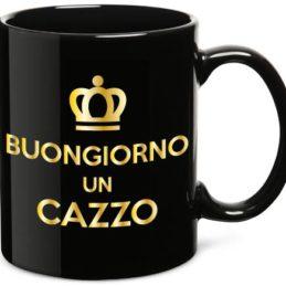 Tazza Mug Buongiorno Un Cazz... Limited Edition